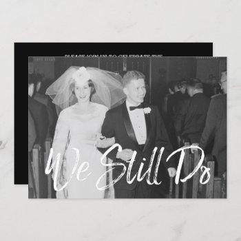 50th wedding anniversary with photo - we still do invitation