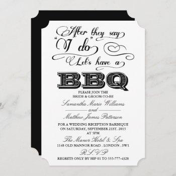 after they say i do, lets have a bbq! invitation