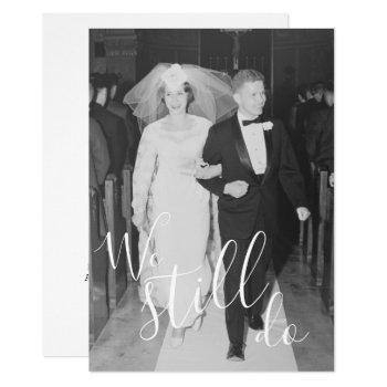 any year - wedding anniversary & photo we still do invitation