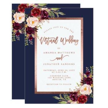 burgundy floral navy rose gold virtual wedding invitation