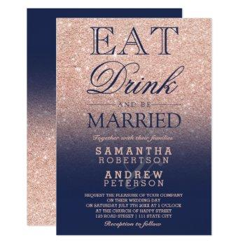 chic rose gold glitter navy blue eat drink wedding invitation