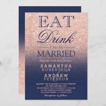 chic rose gold glitter navy blue eat drink wedding invitation