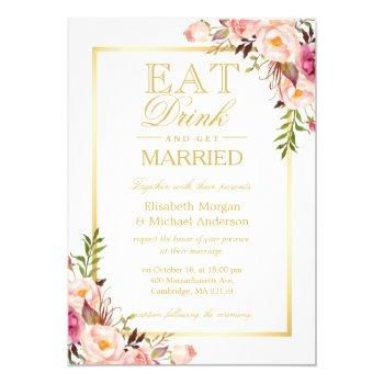eat drink and be married chic gold floral wedding invitation
