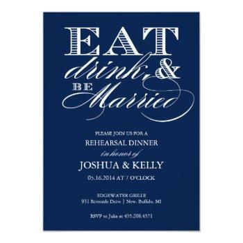 eat, drink, and be married rehearsal invite