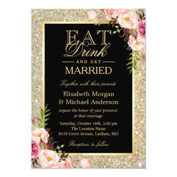 eat drink and get married glitter floral wedding invitation