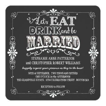 eat, drink & be married chalkboard style wedding invitation