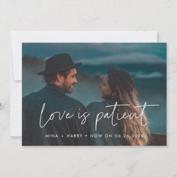 modern minimalist love is patient wedding update announcement