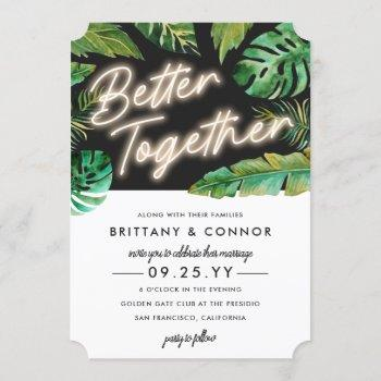 neon lights   better together   tropical wedding invitation