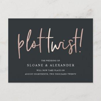 plot twist | modern rose gold wedding reschedule announcement postcard