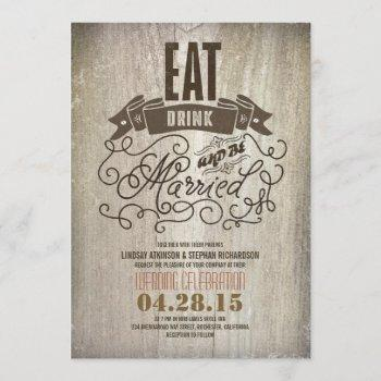 rustic eat drink and be married wedding invitation