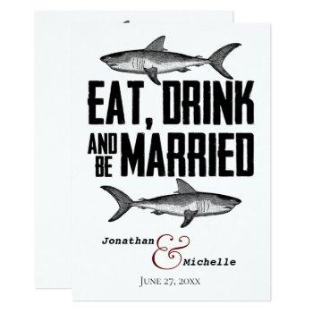 shark eat drink and be married black white wedding invitation