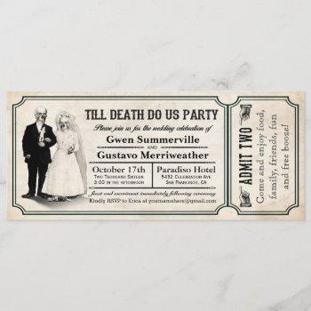 till death do us party wedding ticket invitations
