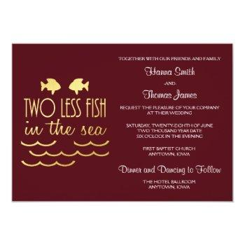 two less fish in the sea wedding burgundy invitation