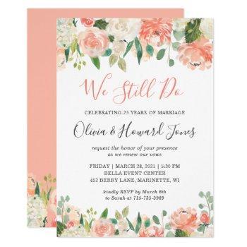 we still do vow renewal coral peach garden floral invitation