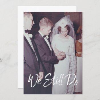 wedding anniversary with photo - we still do invitation